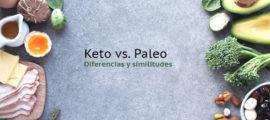 Keto vs Paleo – Diferencias y similitudes ¿Cuál es mejor?